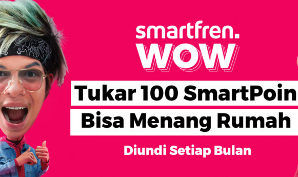 Hadiah Utamanya Rumah! Ayo Ikutan Undian Smartfren Wow